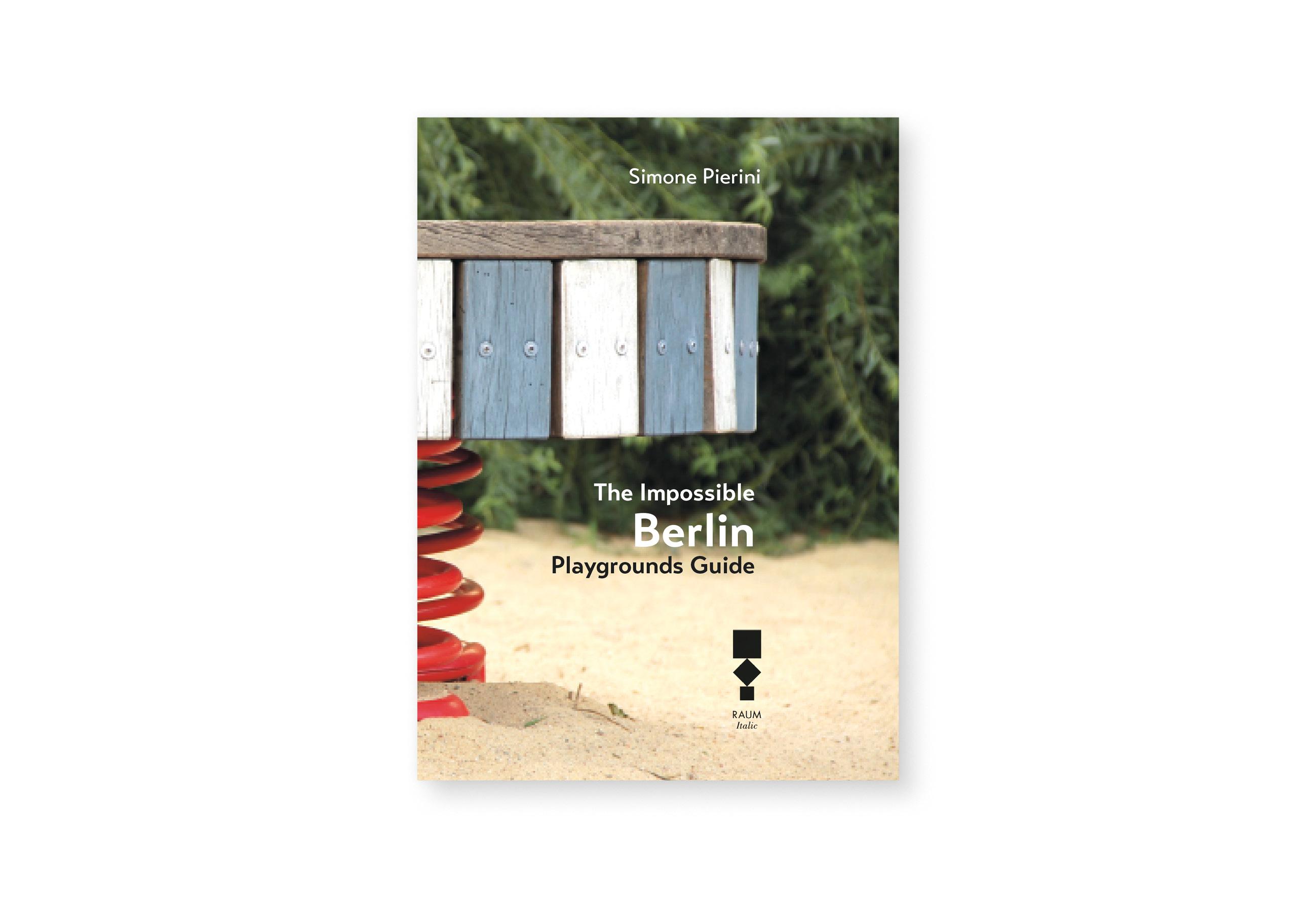 Impossible berlin playground guide RAUM Italic
